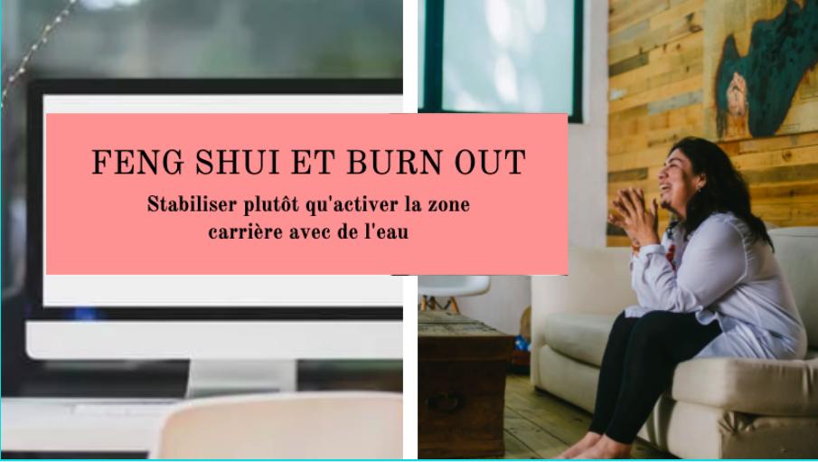 Feng shui et burn out, le cas d'Hélène : pourquoi je n'ai pas activé sa zone carrière ?