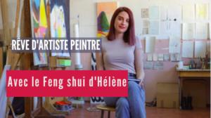 Rêve d'artiste peintre avec le Feng shui d'Hélène