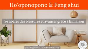 Ho'oponopono – Feng shui et le pardon grâce à la maison