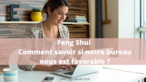 Feng Shui : comment savoir si l'énergie de notre bureau nous convient ?